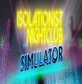Isolationist-Nightclub Simulator